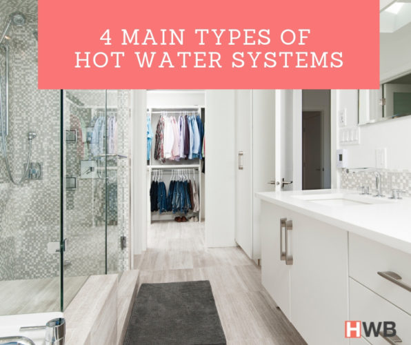 4 Main Types of Hot Water Systems